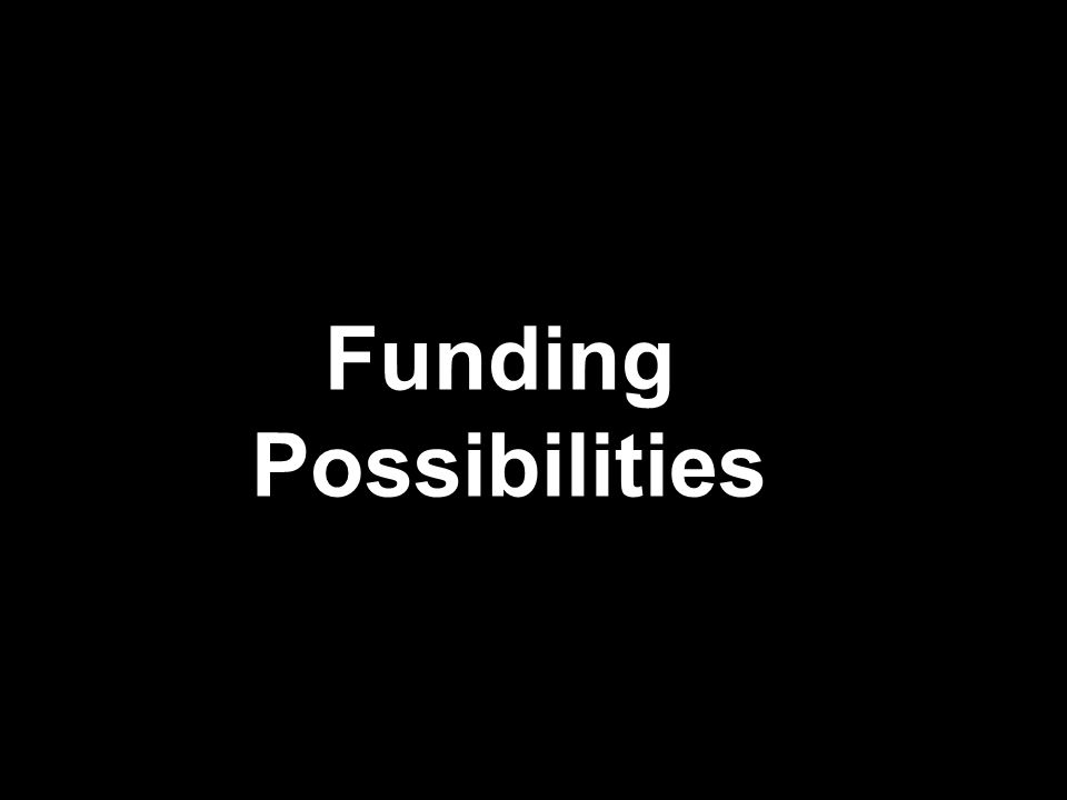 Funding Possibilities