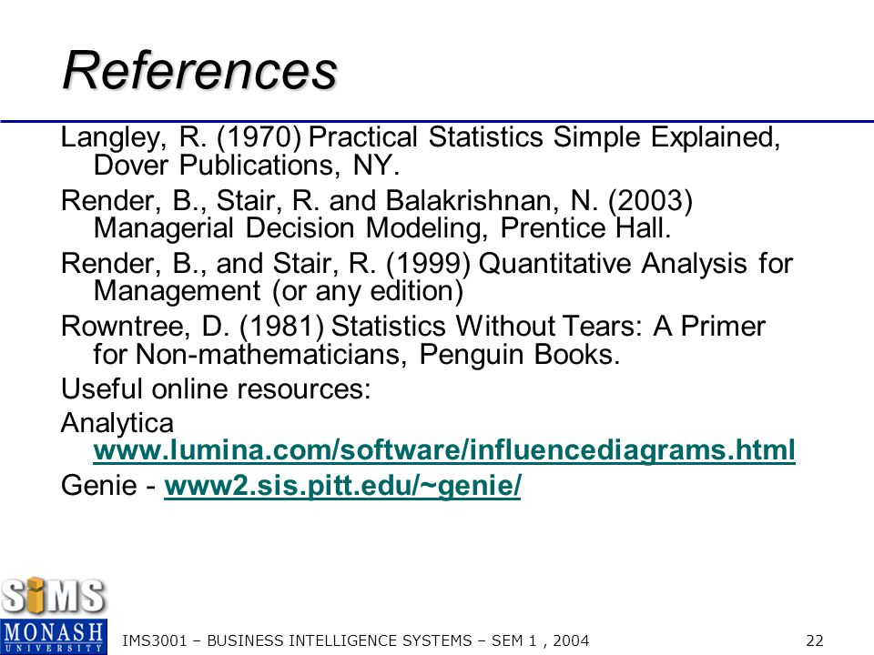 IMS3001 – BUSINESS INTELLIGENCE SYSTEMS – SEM 1, 2004 23 Questions.