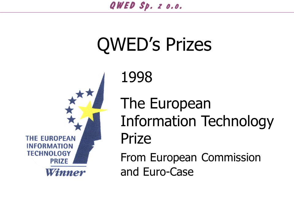 QWED's Prizes 1998 The European Information Technology Prize From European Commission and Euro-Case