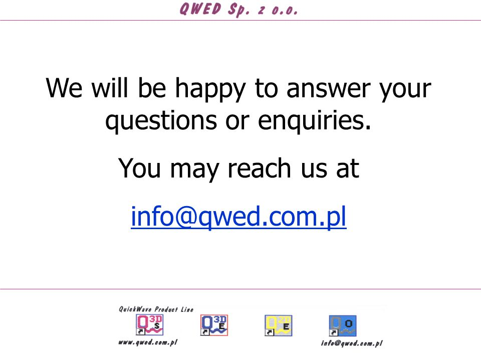 We will be happy to answer your questions or enquiries. You may reach us at info@qwed.com.pl