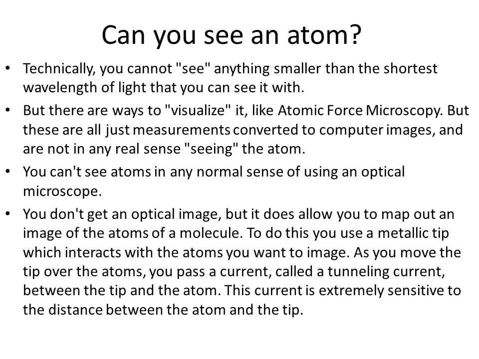 Can you see an atom? Technically, you cannot