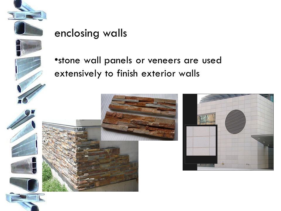 enclosing walls stone wall panels or veneers are used extensively to finish exterior walls