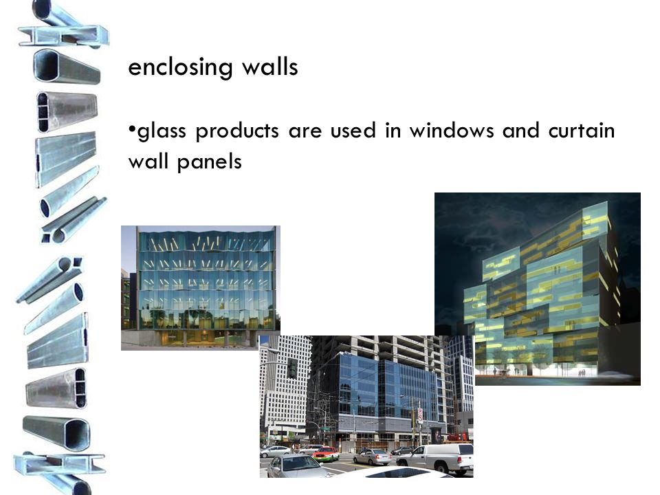 enclosing walls glass products are used in windows and curtain wall panels