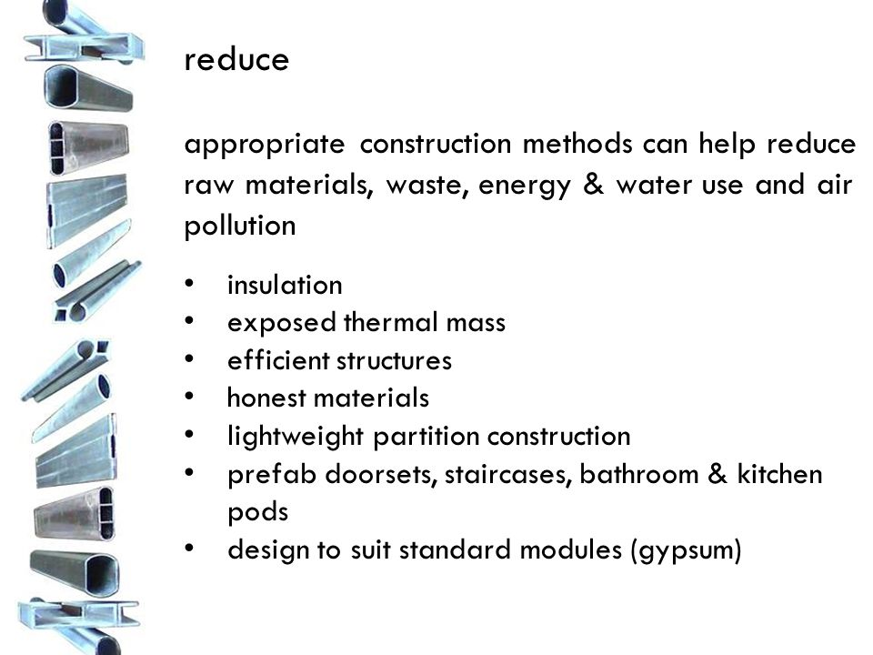 reuse keep all or part of existing building upgrade/update thermal performance reuse basic construction source reclaimed construction materials