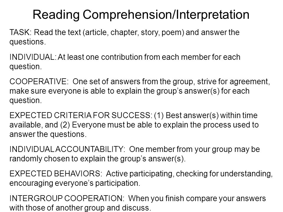 Reading Comprehension/Interpretation TASK: Read the text (article, chapter, story, poem) and answer the questions. INDIVIDUAL: At least one contributi