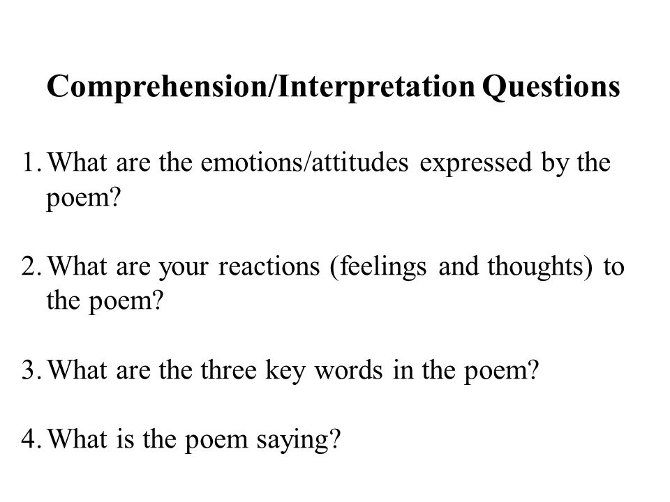 Comprehension/Interpretation Questions 1.What are the emotions/attitudes expressed by the poem.