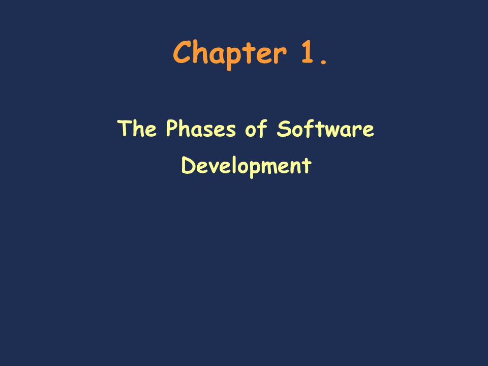 Chapter 1. The Phases of Software Development