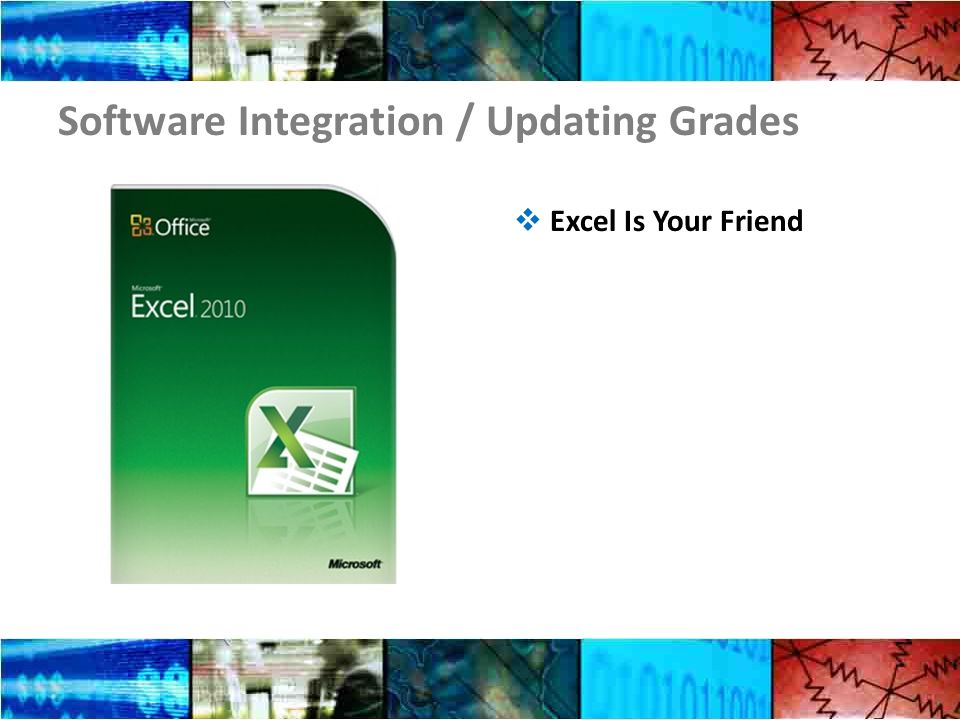 Software Integration / Updating Grades  Excel Is Your Friend