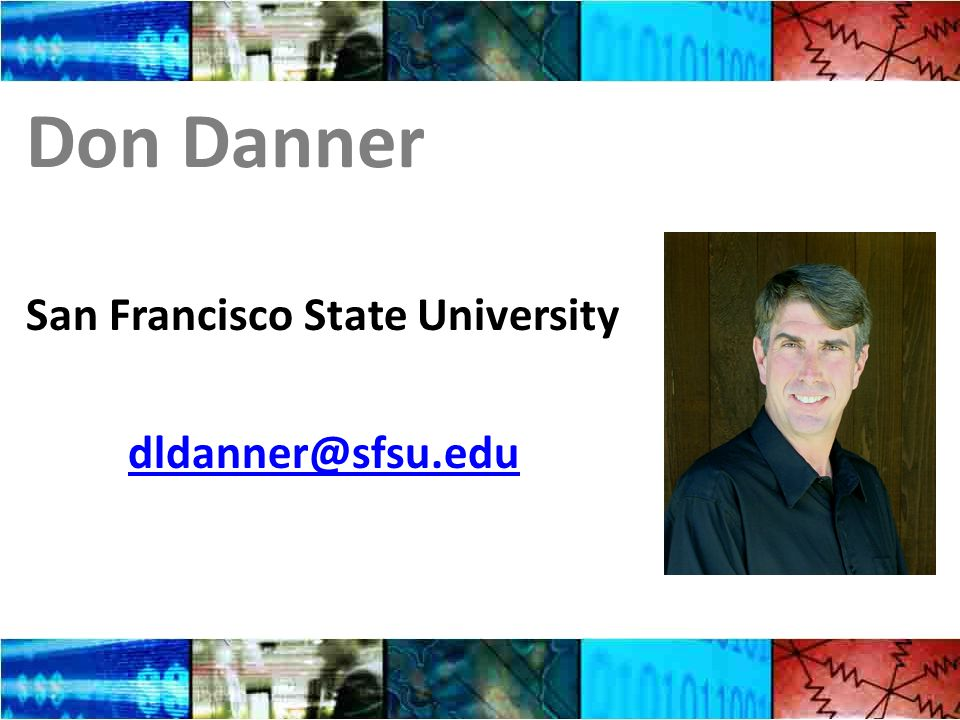 Don Danner San Francisco State University dldanner@sfsu.edu