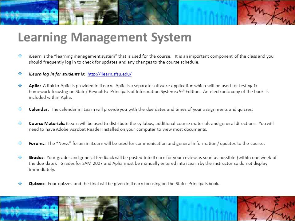 Learning Management System  iLearn is the learning management system that is used for the course.
