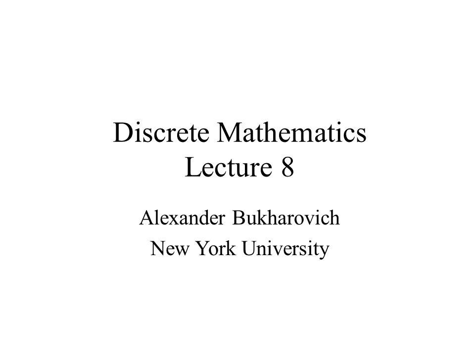 Discrete Mathematics Lecture 8 Alexander Bukharovich New York University