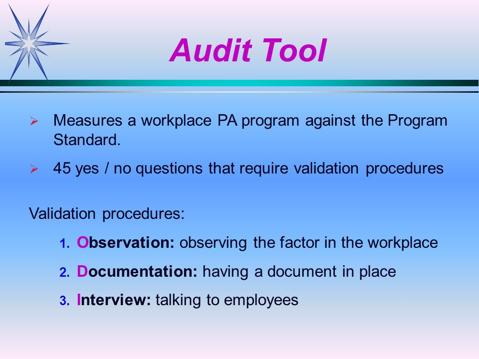 Audit Tool   Measures a workplace PA program against the Program Standard.