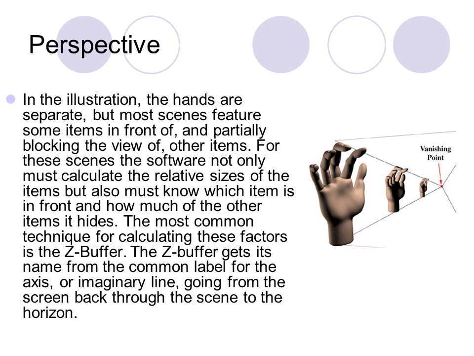 Perspective In the illustration, the hands are separate, but most scenes feature some items in front of, and partially blocking the view of, other items.