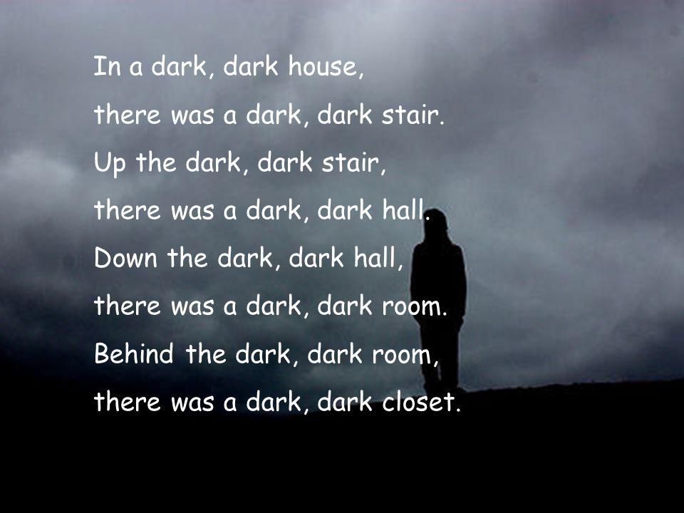 In a dark, dark house, there was a dark, dark stair.