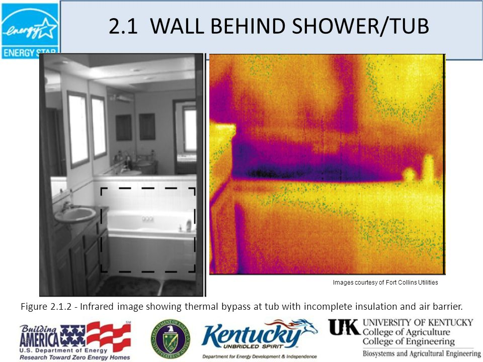 43 Images courtesy of Fort Collins Utilities Figure 2.1.2 - Infrared image showing thermal bypass at tub with incomplete insulation and air barrier.