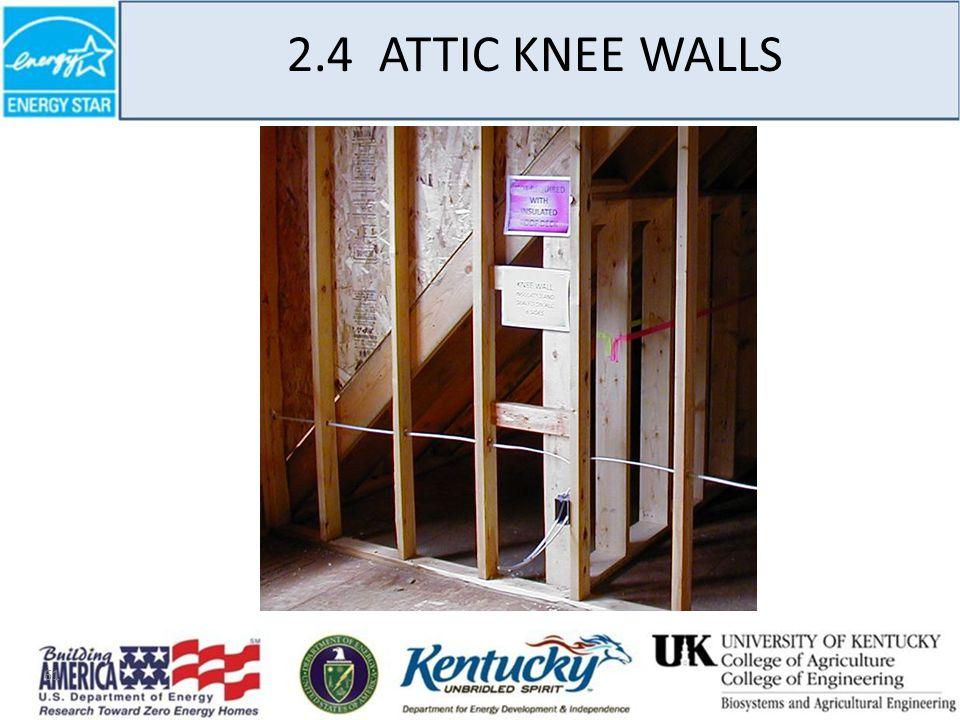 61 2.4 ATTIC KNEE WALLS