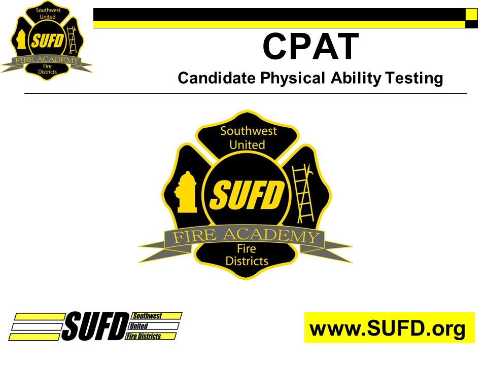 CPAT Candidate Physical Ability Testing www.SUFD.org