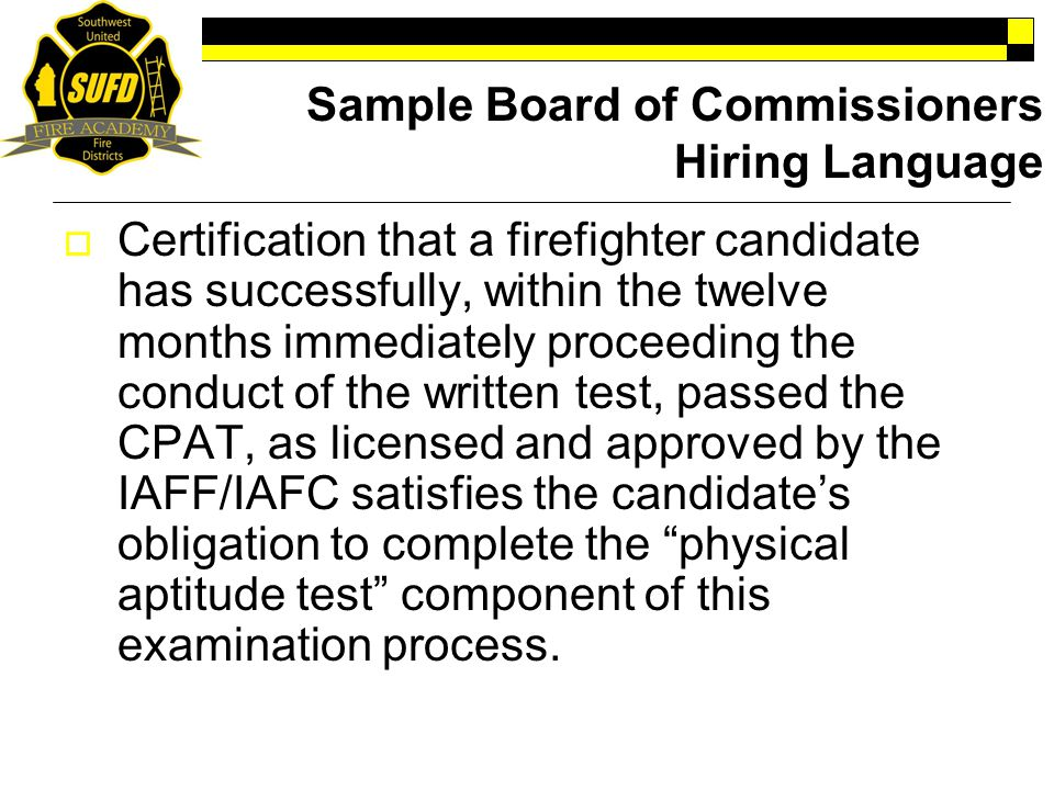 Sample Board of Commissioners Hiring Language  Certification that a firefighter candidate has successfully, within the twelve months immediately proc