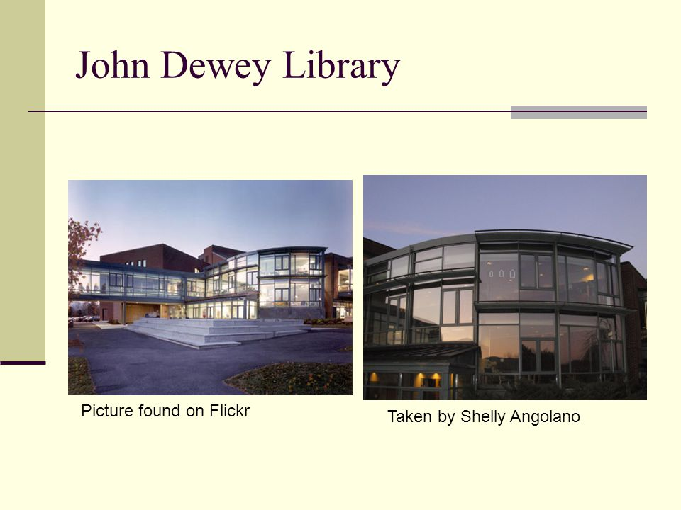 John Dewey Library Taken by Shelly Angolano Picture found on Flickr