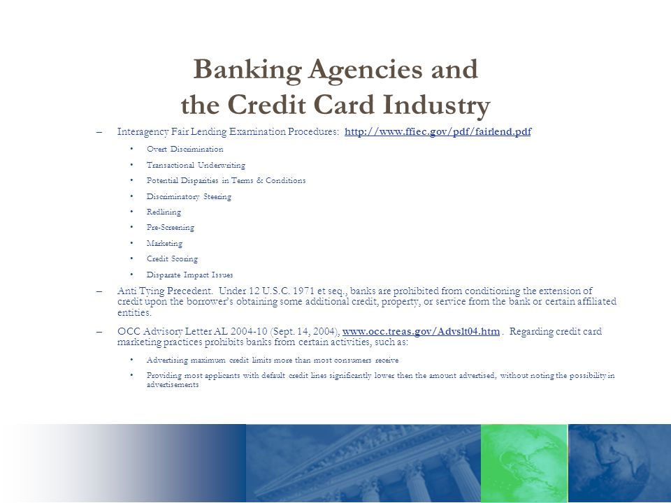Banking Agencies and the Credit Card Industry –Interagency Fair Lending Examination Procedures: http://www.ffiec.gov/pdf/fairlend.pdf Overt Discrimina