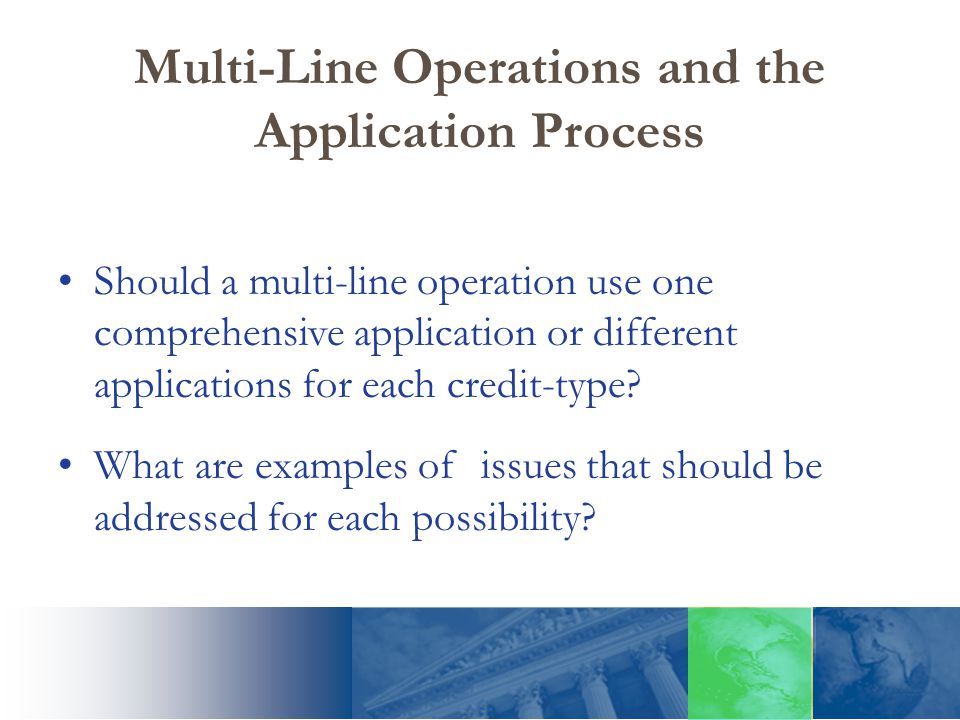 Multi-Line Operations and the Application Process Should a multi-line operation use one comprehensive application or different applications for each c