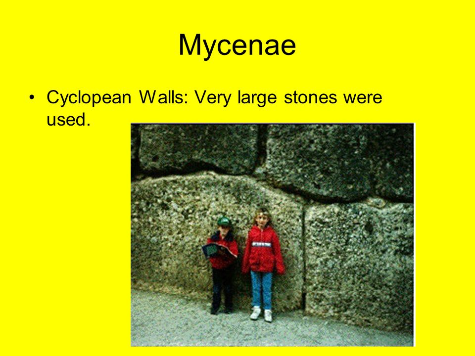 Mycenae Cyclopean Walls: Very large stones were used.