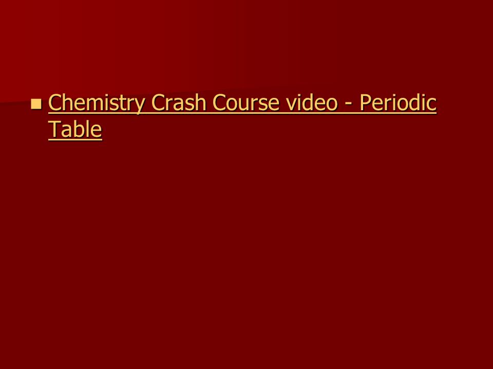 Chemistry Crash Course video - Periodic Table Chemistry Crash Course video - Periodic Table Chemistry Crash Course video - Periodic Table Chemistry Crash Course video - Periodic Table
