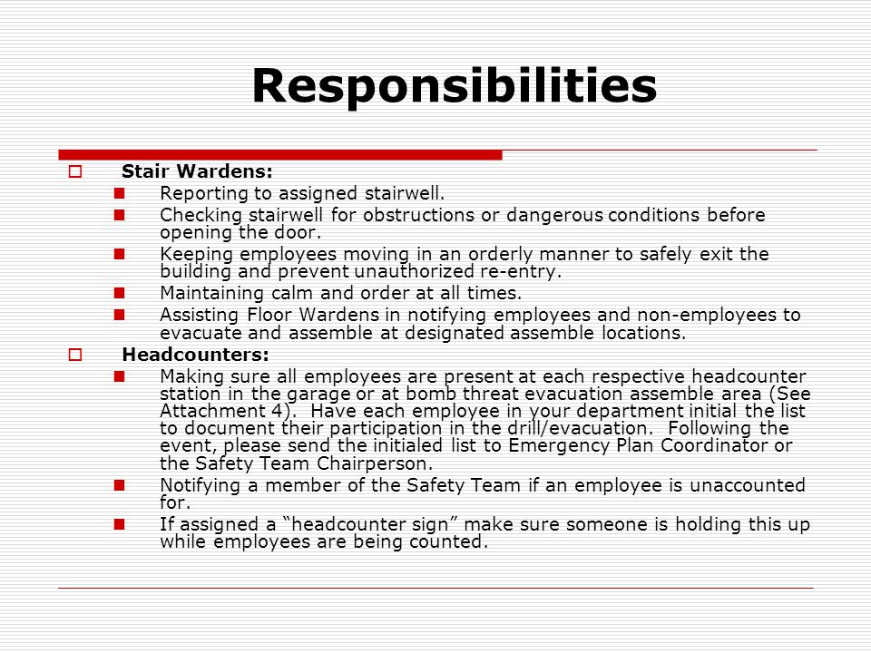 Responsibilities  Employees: In the event of a fire, employee shall activate the manual fire alarm located by each stairwell; notify the fire departm
