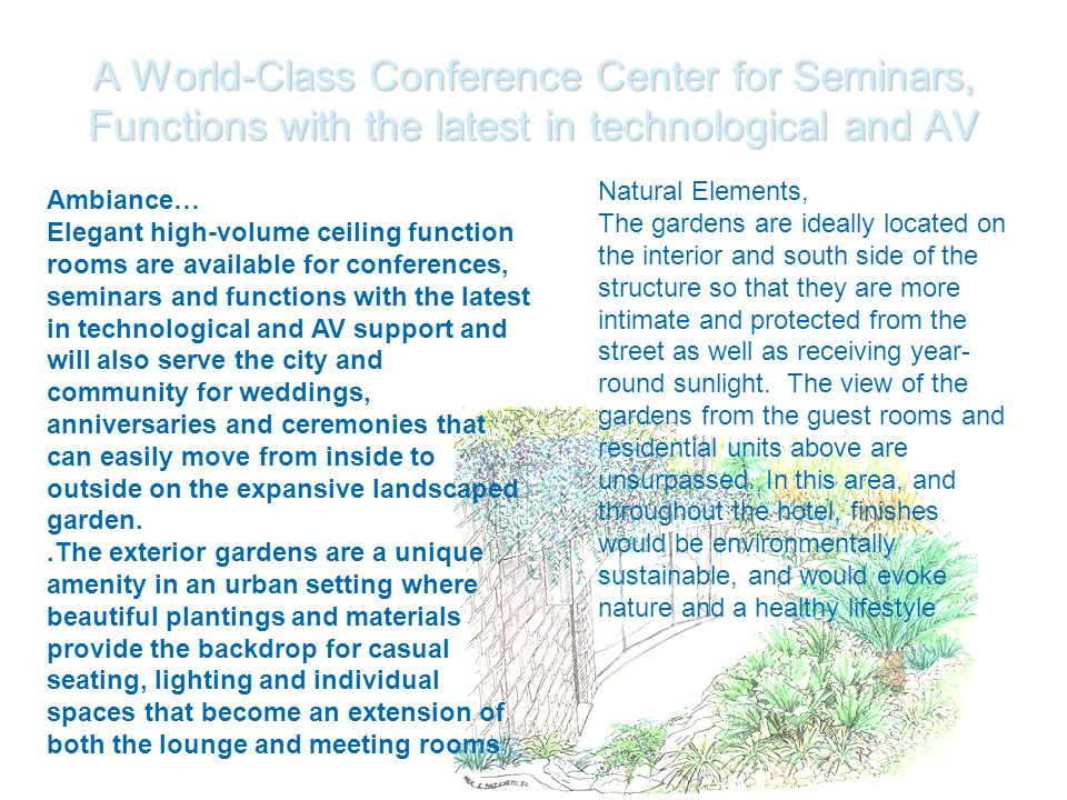 A World-Class Conference Center for Seminars, Functions with the latest in technological and AV.
