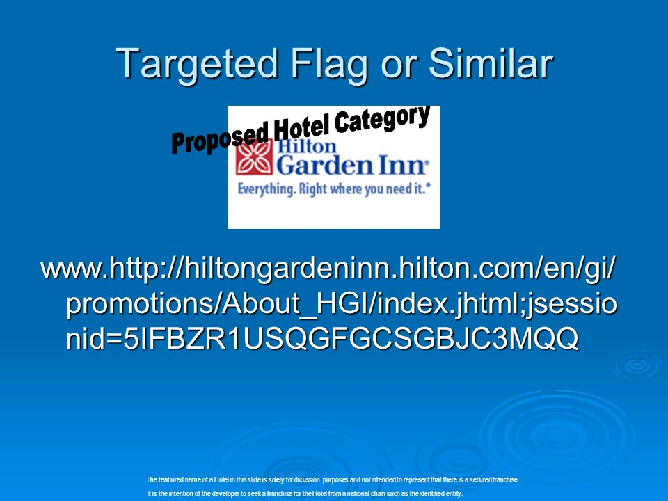 Targeted Flag or Similar www.http://hiltongardeninn.hilton.com/en/gi/ promotions/About_HGI/index.jhtml;jsessio nid=5IFBZR1USQGFGCSGBJC3MQQ The featiur