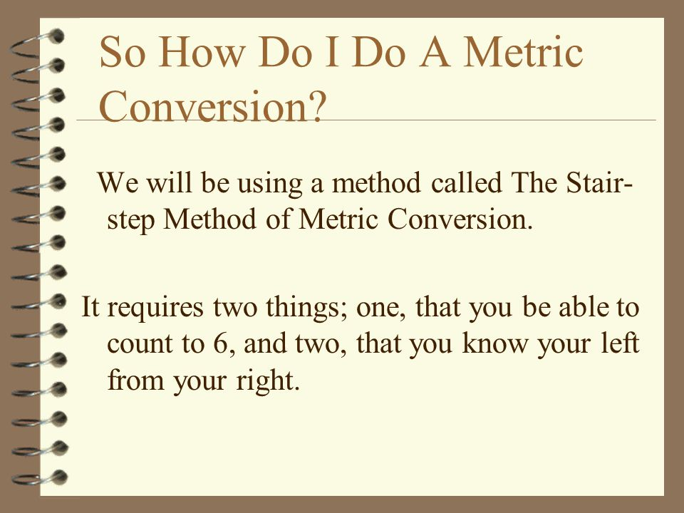 So How Do I Do A Metric Conversion.