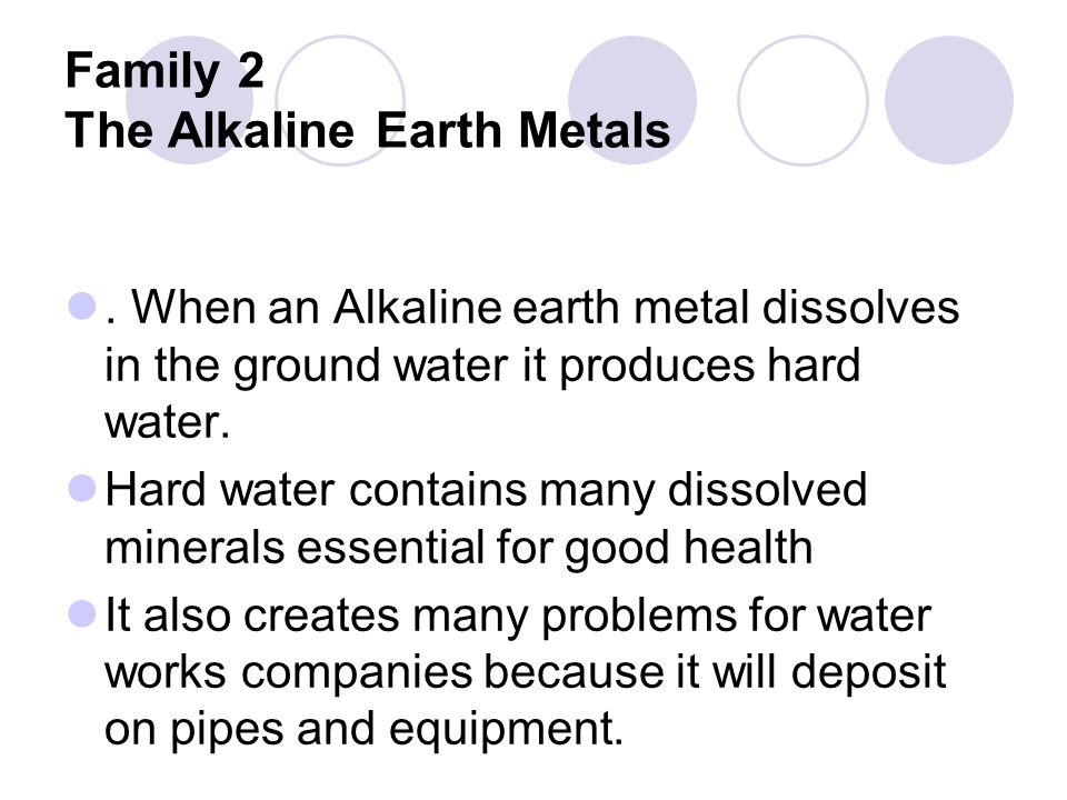 Family 2 The Alkaline Earth Metals.