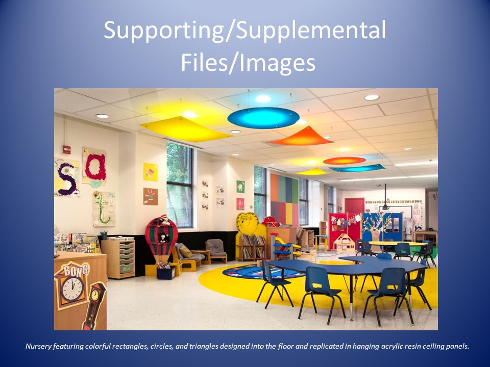 Supporting/Supplemental Files/Images Nursery featuring colorful rectangles, circles, and triangles designed into the floor and replicated in hanging acrylic resin ceiling panels.