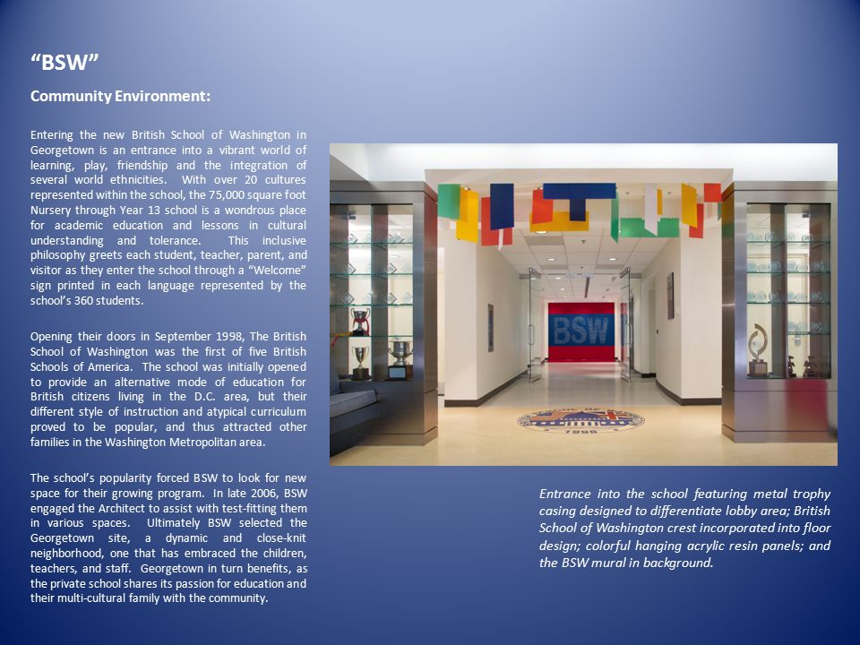 Innovation & Design Learning Environment : British School of Washington utilizes the unique international experiences their students have gained and incorporate that knowledge into lessons and ultimately the design of the space.