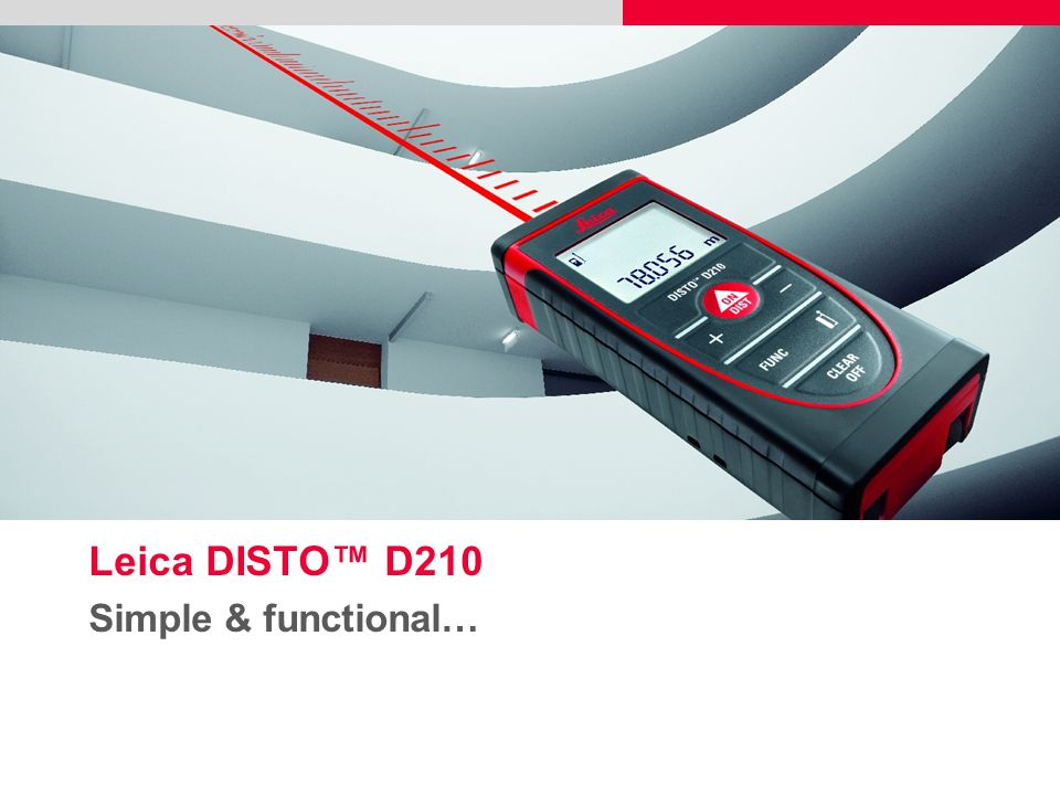 Leica DISTO™ D210 Simple & functional…