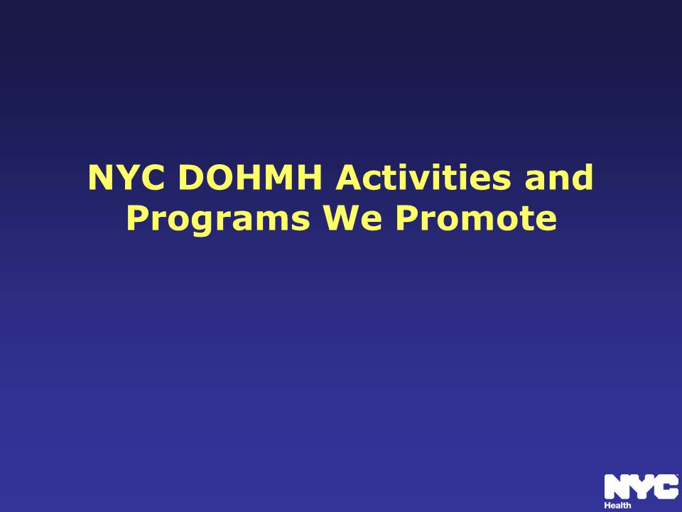 NYC DOHMH Activities and Programs We Promote
