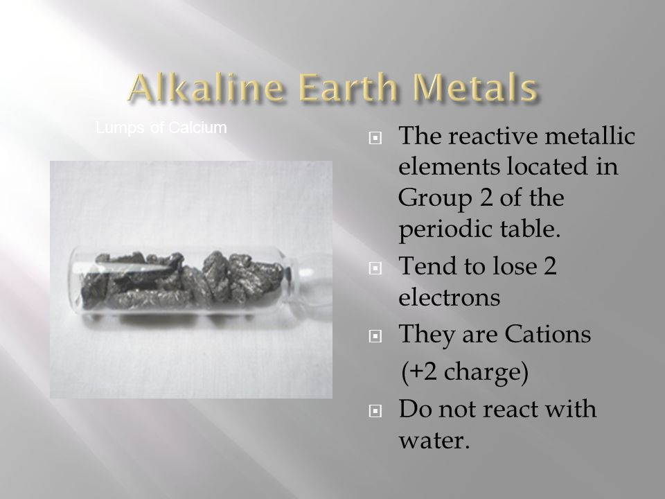  Alkali Metals are located on the left edge of the periodic table
