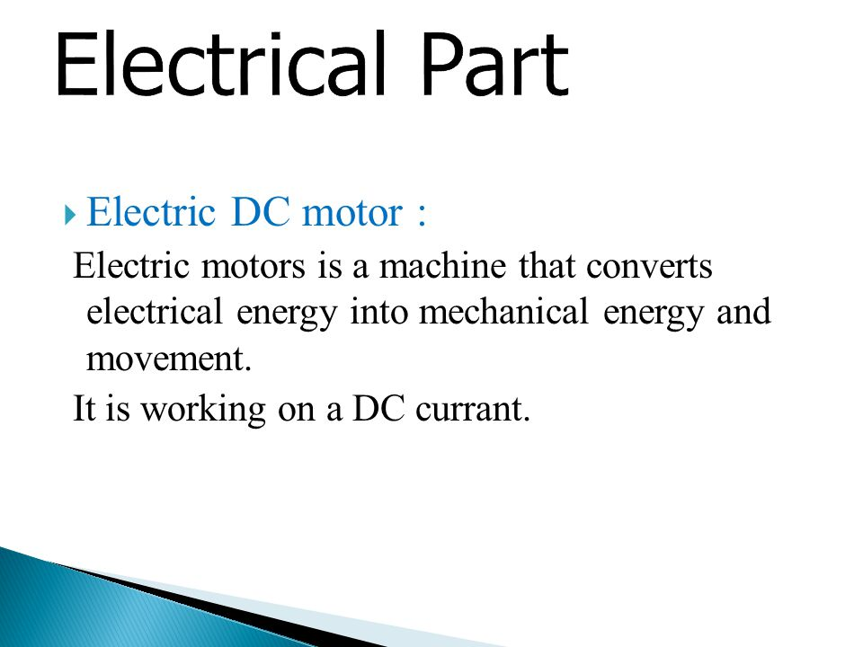  Electric DC motor : Electric motors is a machine that converts electrical energy into mechanical energy and movement.