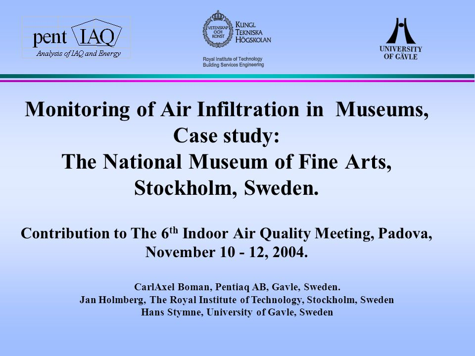 Monitoring of Air Infiltration in Museums, Case study: The National Museum of Fine Arts, Stockholm, Sweden.