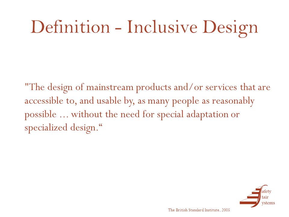 Inclusive Design - Product An inclusively designed product must be:- FunctionalUsableDesirableViable Successful Product