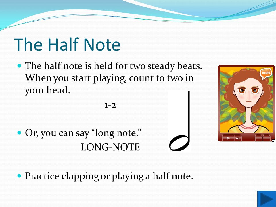 The Quarter Note The quarter note is held for one steady beat.