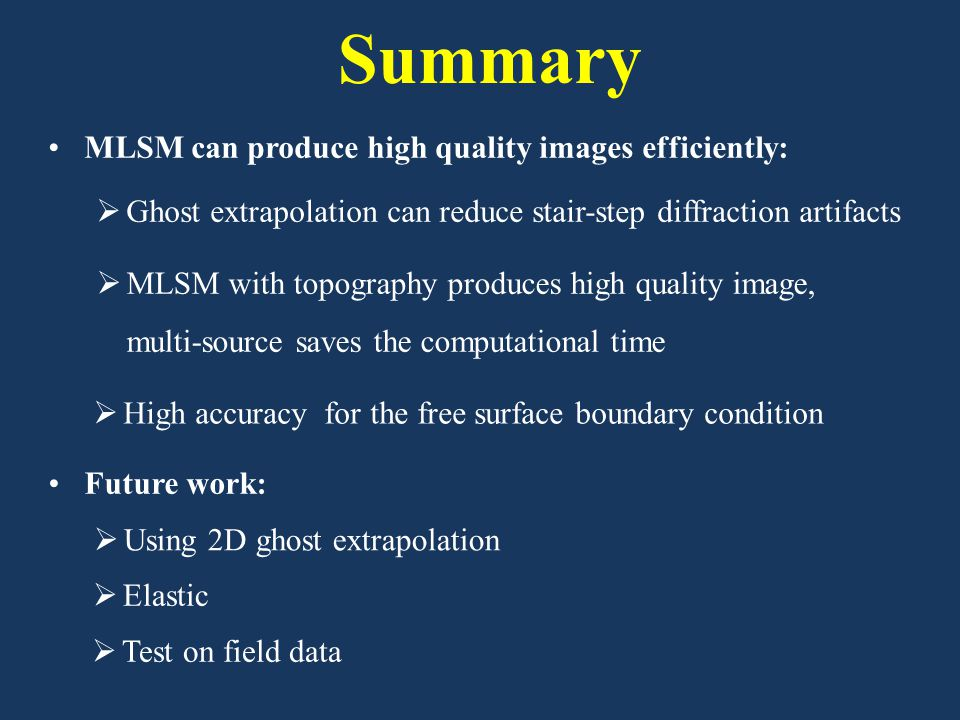Summary MLSM can produce high quality images efficiently:  MLSM with topography produces high quality image, multi-source saves the computational tim