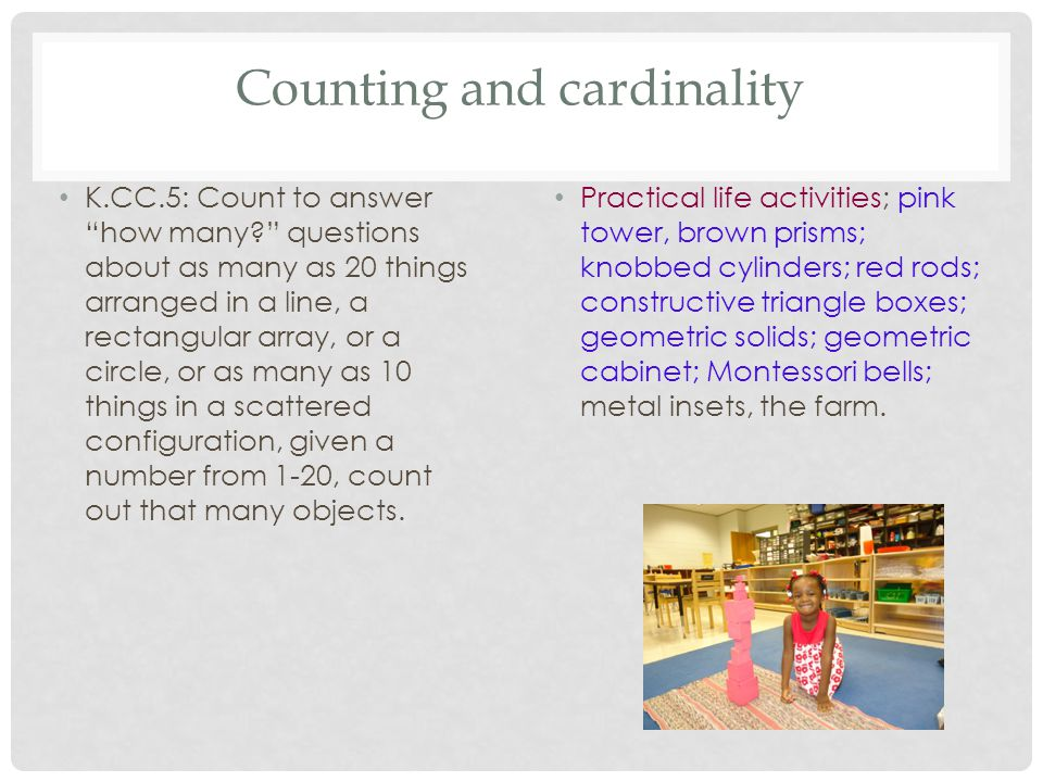 """Counting and cardinality K.CC.5: Count to answer """"how many?"""" questions about as many as 20 things arranged in a line, a rectangular array, or a circle"""