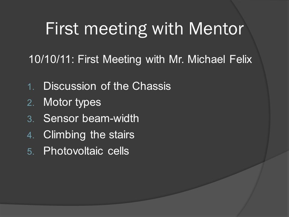 First meeting with Mentor 10/10/11: First Meeting with Mr.