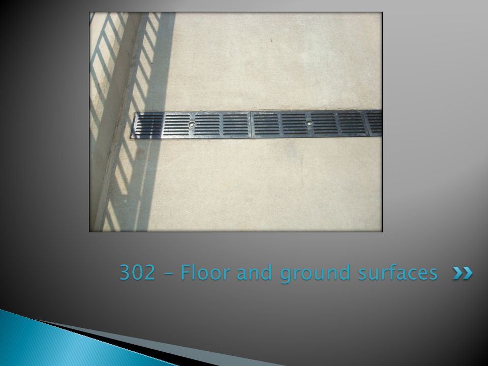 302 – Floor and ground surfaces