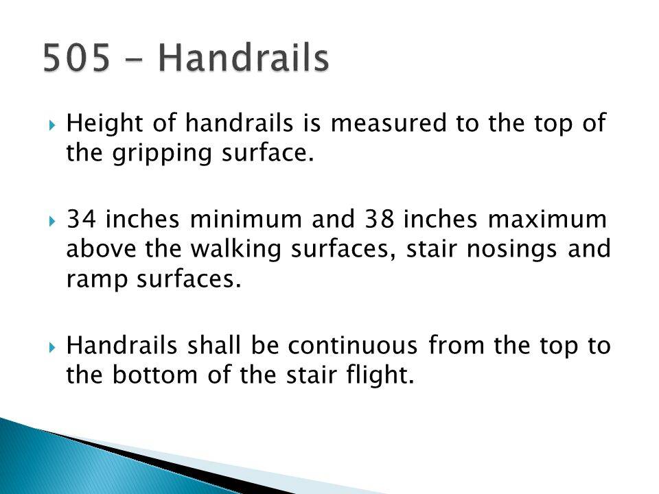  Height of handrails is measured to the top of the gripping surface.