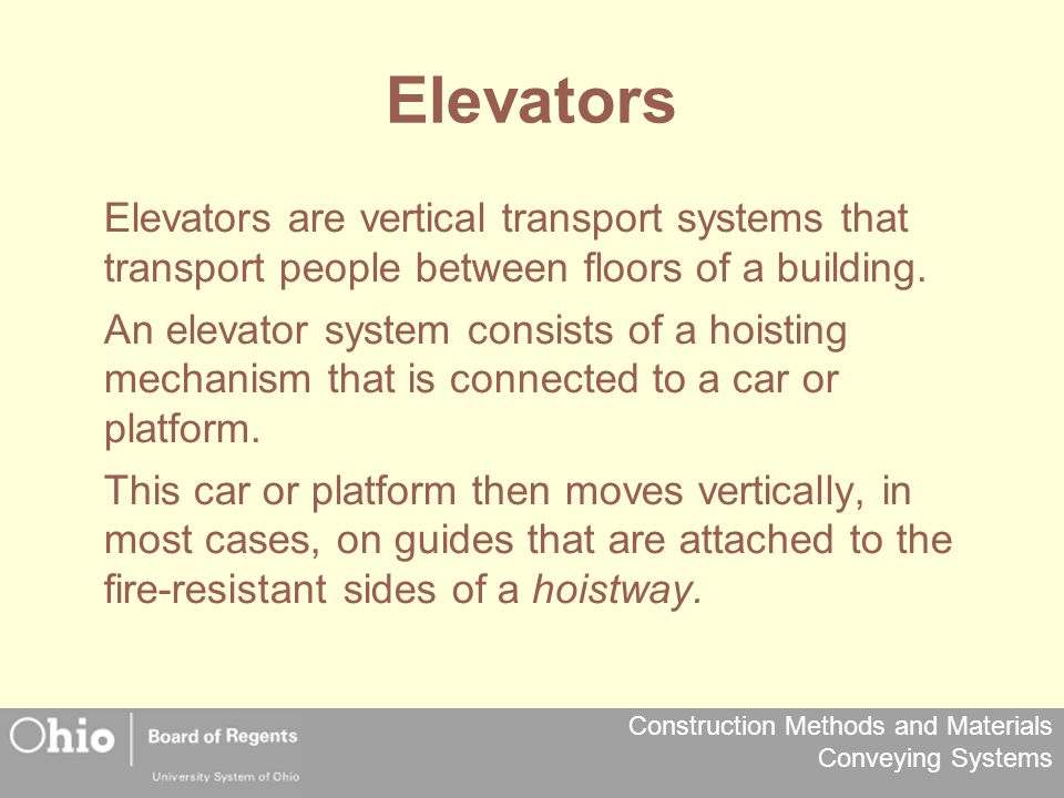 Construction Methods and Materials Conveying Systems Escalators There are three typical configurations: Parallel- up and down escalators side by side or close to each other Crisscross- stacked and all going in the same direction Multiple parallel-two or more together that travel in one direction next to one or more traveling in the opposite direction