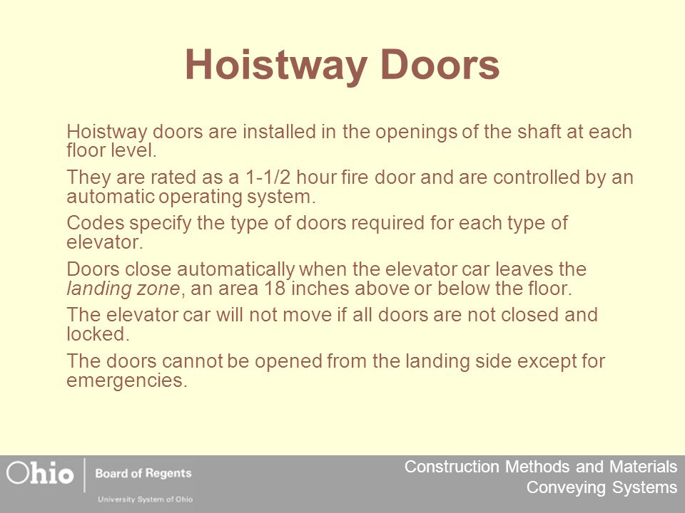 Construction Methods and Materials Conveying Systems Hoistway Sizes Hoistway sizes are specified in the National Elevator Industry Standard and the Elevator Engineering Standard Layouts.