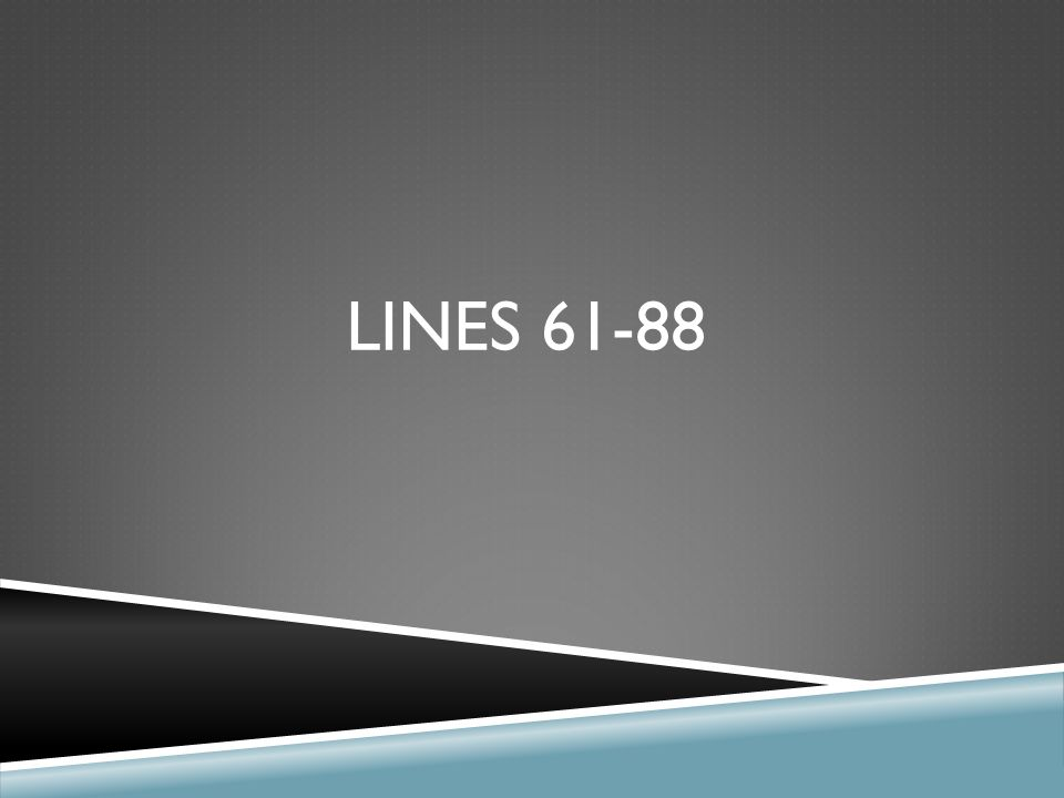 LINES 61-88