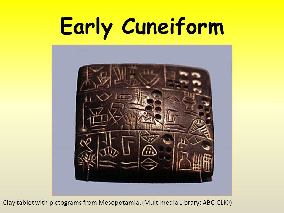 Early Cuneiform Clay tablet with pictograms from Mesopotamia. (Multimedia Library; ABC-CLIO)
